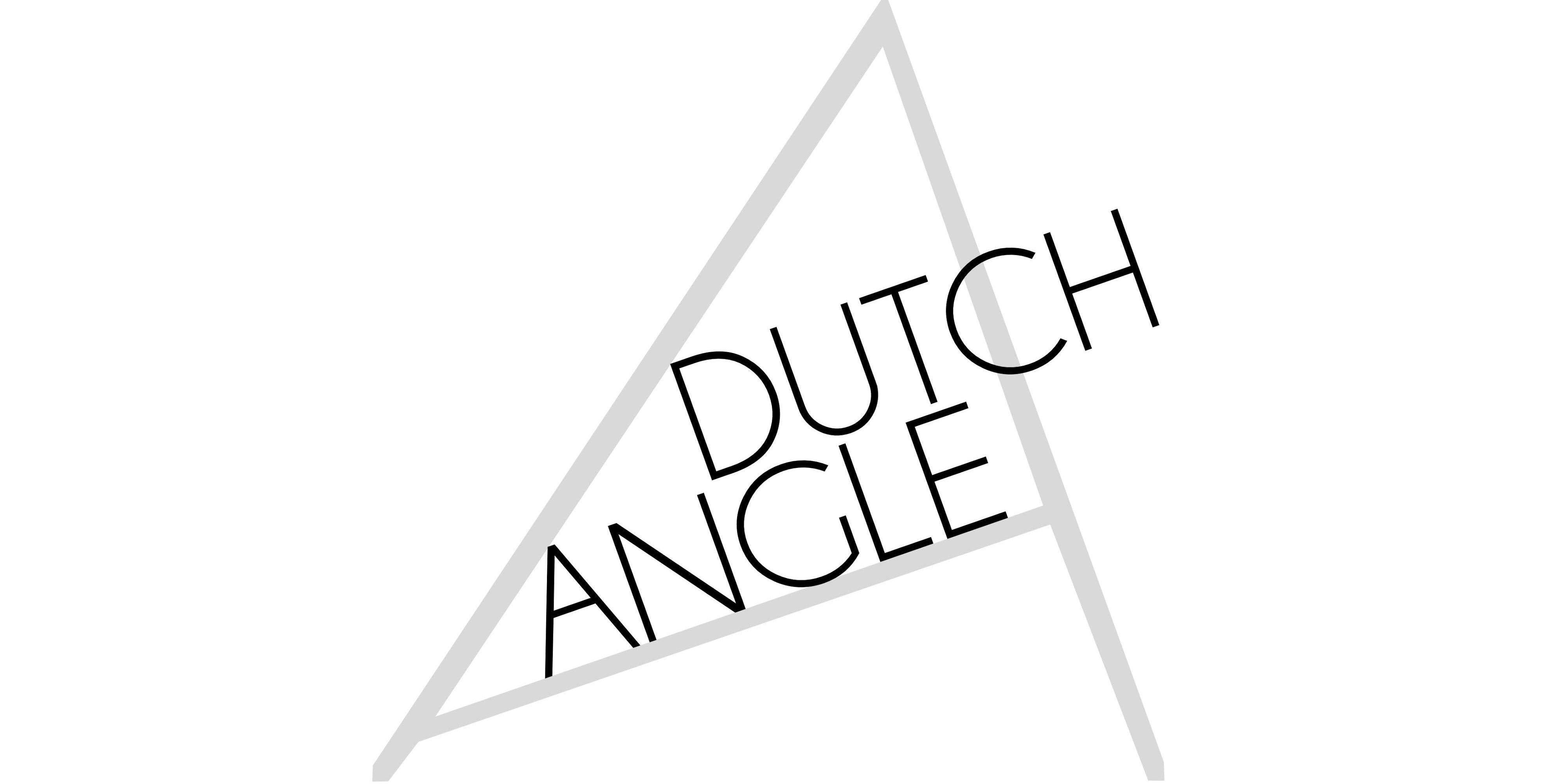 A DUTCH ANGLE
